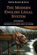 Smith, Bailey and Gunn on the Modern English Legal System - Professor Stephen Bailey
