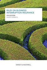 Riley on Business Interruption Insurance - Harry Roberts