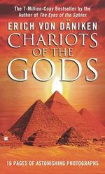 Chariots of the Gods? - Erich Von Daniken