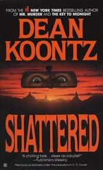 Shattered - Dean Koontz