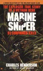 Marine Sniper : 93 Confirmed Kills - Charles Henderson