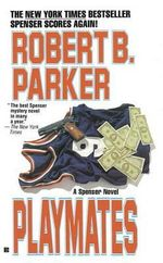 Playmates - Robert B. Parker