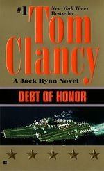 Debt of Honor : A Jack Ryan Novel : Jack Ryan Novels - Tom Clancy