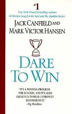 Dare to Win - Jack Canfield