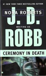 Ceremony in Death : In Death Series : Book 5 - J. D. Robb