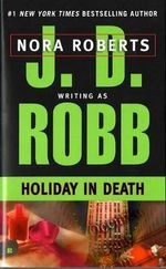 Holiday in Death : In Death Series : Book 7 - J. D. Robb