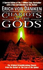 Chariots of the God : Unsolved Mysteries of the Past - Erich von Daniken