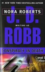 Conspiracy in Death : In Death Series : Book 8 - J. D. Robb