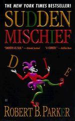 Sudden Mischief - Robert B. Parker