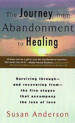 The Journey from Abandonment to Healing - Susan Anderson