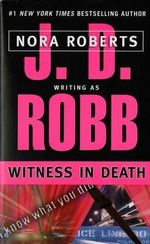 Witness in Death : In Death Series : Book 10 - J. D. Robb