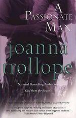 Passionate Man - Joanna Trollope