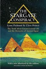 The Stargate Conspiracy : The Truth about Extraterrestrial Life and the Mysteries of Ancient Egypt - Lynn Picknett