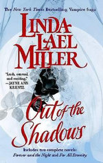 Out of the Shadows  : Includes Two Complete Novels: Forever and the Night and for All Eternity - Linda Lael Miller