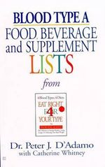 Blood Type A: Food, Beverage & : Food, Beverage and Supplement List - Peter J et al D'Adamo