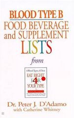 Blood Type B: Food, Beverage & : Food, Beverage and Supplement List - Peter J et al D'Adamo