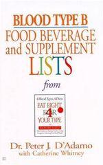 Blood Type B: Food, Beverage & : Food, Beverage and Supplement List - Peter J et al D'Adamo