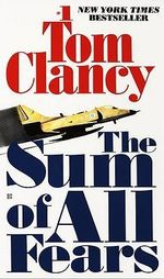 The Sum of All Fears : Jack Ryan Novels - Tom Clancy
