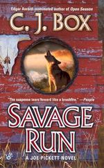 Savage Run : A Joe Pickett Novel - C. J. Box