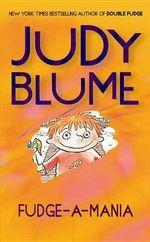 Fudge-A-Mania : Fudge Series - Judy Blume