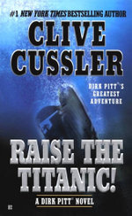 Raise the Titanic! : Dirk Pitt Series : Book 4 - Clive Cussler