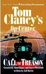 Call to Treason :  Tom Clancy's Op-Center 11 - Tom Clancy
