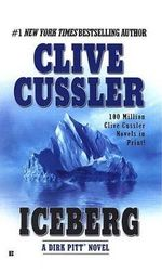 Iceberg : Dirk Pitt Series : Book 3 - Clive Cussler