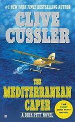 The Mediterranean Caper (aka Mayday!) : Dirk Pitt Series : Book 2 - Clive Cussler