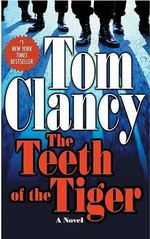 The Teeth of the Tiger : Jack Ryan Novels - Tom Clancy