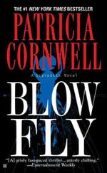 Blow Fly : Kay Scarpetta Series : Book 12 - Patricia Cornwell