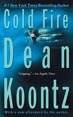 Cold Fire - Dean R Koontz