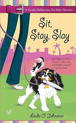 Sit, Stay, Slay - Linda O Johnston