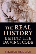 The Real History Behind the Da Vinci Code - Sharan Newman