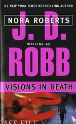 Visions in Death : In Death Series : Book 19 - J. D. Robb