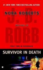 Survivor in Death : In Death Series : Book 20 - J. D. Robb
