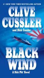 Black Wind : Dirk Pitt Series : Book 18 - Clive Cussler