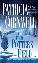 From Potter's Field : Kay Scarpetta Series : Book 6