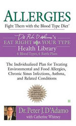 Allergies : Fight Them with the Blood Type Diet - Dr Peter J D'Adamo
