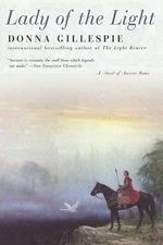 Lady of the Light : A Novel of Ancient Rome - Donna Gillespie