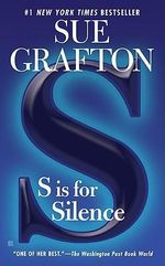 S is for Silence : Kinsey Millhone Series : Book 19 - Sue Grafton
