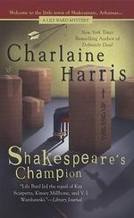 Shakespeare's Champion : Lily Bard Series : Book 2 - Charlaine Harris