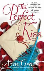 The Perfect Kiss : The Merridew Sisters Series: Book 4 - Anne Gracie