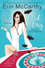 Bled Dry : A Tale of Vegas Vampires - Erin McCarthy