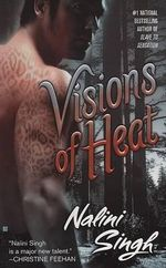 Visions of Heat :  Psy-Changelings Series : Book 2 - Nalini Singh