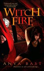 Witch Fire : Elemental Witches Series : Book 1 - Anya Bast