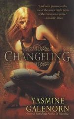 Changeling : An Otherworld Novel : Book 2 - Yasmine Galenorn