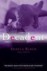 Decadent - Shayla Black