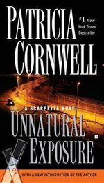Unnatural Exposure : Kay Scarpetta Series : Book 8 - Patricia Cornwell