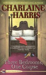 Three Bedrooms, One Corpse : Aurora Teagarden Series : Book 3 - Charlaine Harris