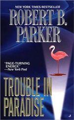 Trouble in Paradise : Jesse Stone Novels - Robert B Parker